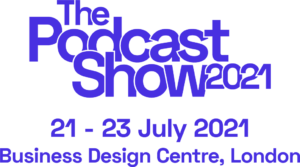 Podcast Show 2021 with dates 21st-23rd July