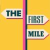 The First Mile podcast cover photo