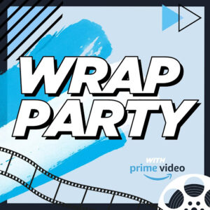 Wrap Party with Prime Video