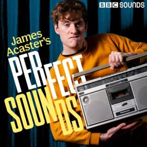 James Acasters Perfect Sounds