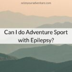 Can i do adventure sports with epilepsy