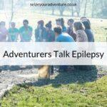 Ep 10 Adventurers Talk Epilepsy