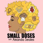 Small Doses with Amanda Seales podcast art