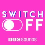 Switch Off podcast