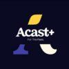 Acast plus