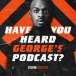 HAve You Heard George the poet podcast