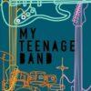 My Teenage Band podcast