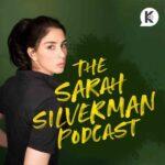 Sarah Silverman podcast