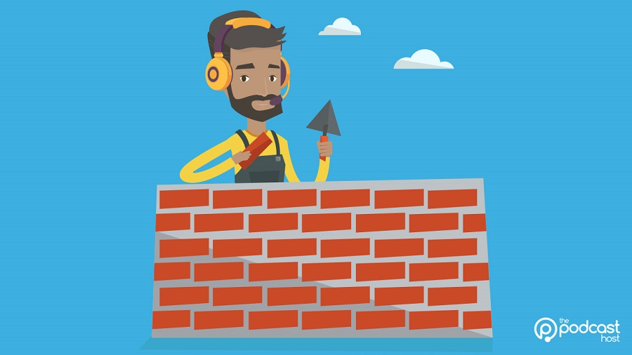 building_a_podcast_-_a_podcaster_building_a_brick_wall