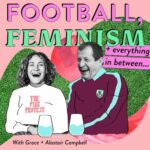 Football, feminism and everything in between