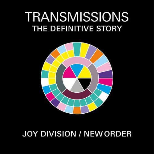 Transmissions The Definitive Story of Joy Division and New Order