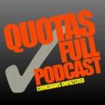 comedy podcast quotas full