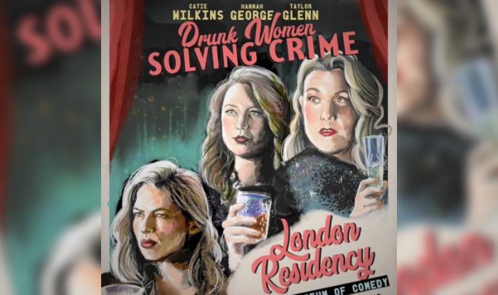 Drunk Women Solving Crime