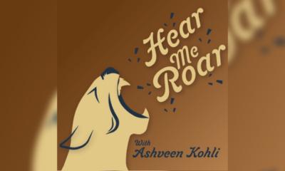 HEar Me Roar with Ashveen kholi