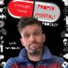 Proper Mental with Tom Davies