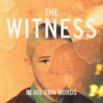 The Witness In his words