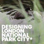 Designing London National Park City