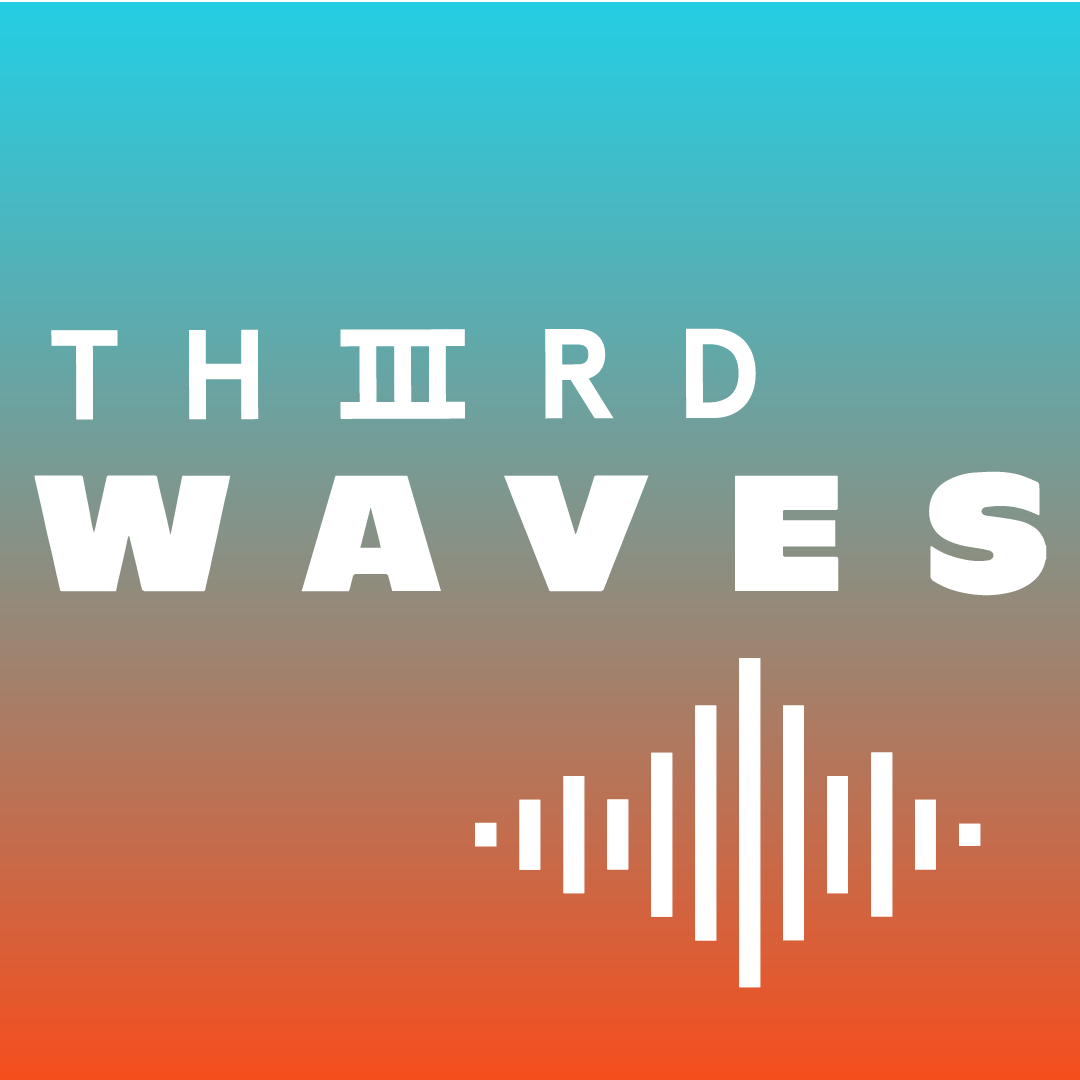 THIIRD waves