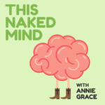 This Naked Mind with Annie Grace