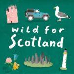 Wild For Scotland A Scottish podcast