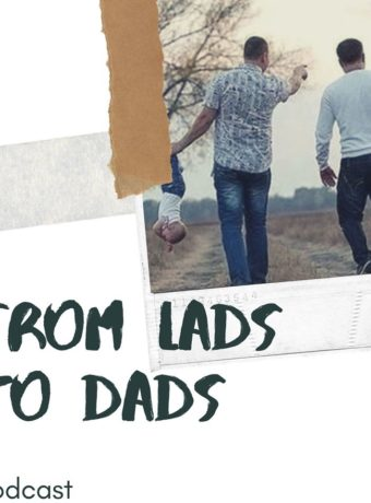 From Lads to Dads
